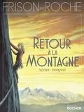Jean-François Vivier et Pierre-Emmanuel Dequest - Retour à la montagne.