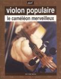 Jean-François Vrod et Lothaire Mabru - Violon populaire - Le caméléon merveilleux.