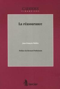 Jean-François Walhin - La réassurance.