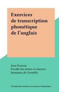 Jean Francou et  Faculté des Lettres et Science - Exercices de transcription phonétique de l'anglais.