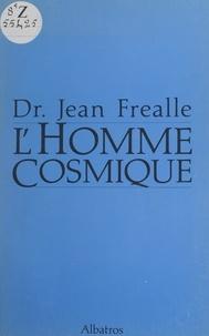 Jean Fréalle - L'homme cosmique.