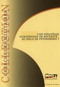 Jean-Fred Berger et Eric Bonnemaison - Une stratégie européenne de sécurité : au-delà de Petersberg ?.