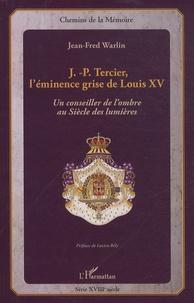 J.-P. Tercier, léminence grise de Louis XV - Un conseiller de lombre au Siècle des Lumières.pdf