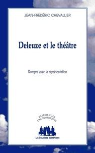 Jean-Frédéric Chevallier - Deleuze et le théâtre - Rompre avec la représentation.