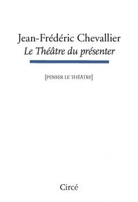Jean-Frédéric Chevallier - Le théâtre du présenter.