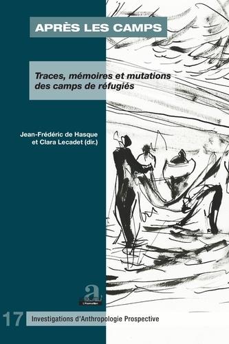 Jean-Frédéric de Hasque et Clara Lecadet - Après les camps - Traces, mémoires et mutations des camps de réfugiés. 1 DVD