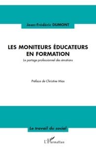 Jean-Frédéric Dumont - Les moniteurs éducateurs en formation - Le partage professionnel des émotions.