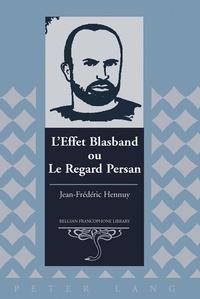 Jean-frédéric Hennuy - L'Effet Blasband ou Le Regard Persan.