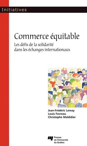Commerce équitable. Les défis de la solidarité dans les échanges internationaux