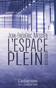 Jean-Frédéric Messier - L'espace plein.