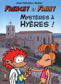 Jean-Frédéric Minéry - Frenchy et Fanny Tome 1 : Mystères à Hyères !.