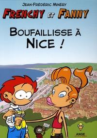 Jean-Frédéric Minéry - Frenchy et Fanny Tome 2 : Boufaillisse à Nice !.