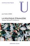 Jean-Frédéric Morin - La politique étrangère - Théories, méthodes et références.