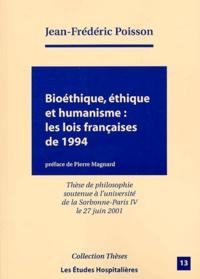 Jean-Frédéric Poisson - Bioéthique, éthique et humanisme - Les lois françaises de 1994.