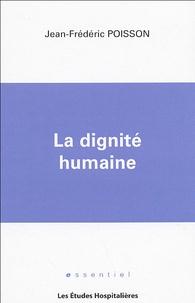 Jean-Frédéric Poisson - La dignité humaine.