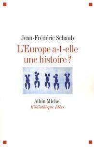 Jean-Frédéric Schaub - L'Europe a-t-elle une histoire ?.