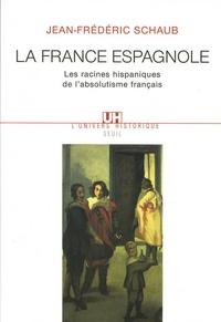 Coachingcorona.ch La France espagnole. - Les racines hispaniques de l'absolutisme français Image