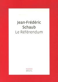 Jean-Frédéric Schaub - Le Référendum.