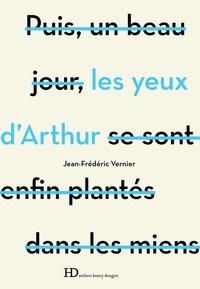 Jean-Frédéric Vernier - Les yeux d'Arthur.