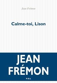 Jean Frémon - Calme-toi, Lison.