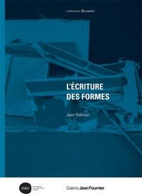 Jean Frémon - L'écriture des formes.