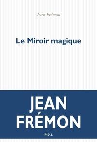 Jean Frémon - Le miroir magique.