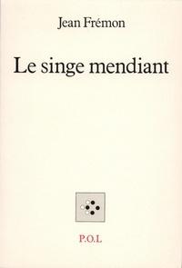 Jean Frémon - Le singe mendiant.