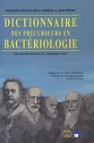 Jean Freney et François Renaud - Dictionnaire des précurseurs en bactériologie - Les grands savants de l'infiniment petit.