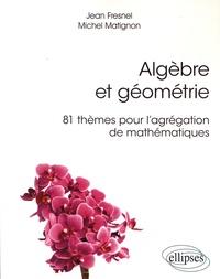 Algèbre et géométrie - 81 thèmes pour lagrégation de mathématiques.pdf