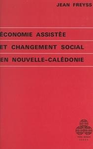Jean Freyss et  Institut d'études du développe - Économie assistée et changement social en Nouvelle-Calédonie.