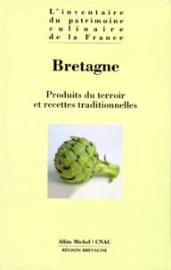 Jean Froc et Alain Weill - BRETAGNE. - Produits du terroir et recettes traditionnelles.