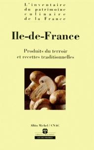 Jean Froc et L Berard - ILE-DE-FRANCE. - Produits du terroir et recettes traditionnelles.