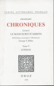 Jean Froissart - Chroniques - Livre I, Le manuscrit d'Amiens Tome 5, Lexique.