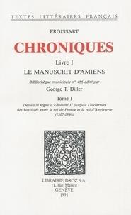 Jean Froissart - Chroniques - Livre I, Le Manuscrit d'Amiens Tome 1.
