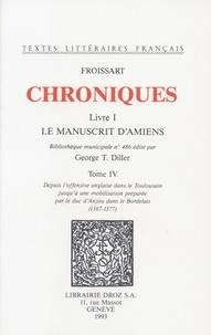 Jean Froissart - Chroniques - Livre I, Le Manuscrit d'Amiens Tome 4.