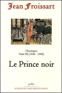 Costituentedelleidee.it Chroniques - Tome 3, Le Prince Noir (1356-1360) Image