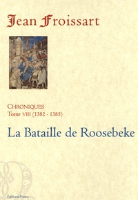 Histoiresdenlire.be Chroniques - Tome 8, La Bataille de Roosebeke (1382-1385) Image
