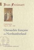Jean Froissart - Chroniques - Tome 9, Chevauchée française en Northumberland (1385-1388).