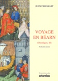 Jean Froissart - Voyage en Béarn - Tome 3, Chroniques.