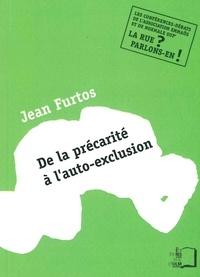 Jean Furtos - De la précarité à l'auto-exclusion.