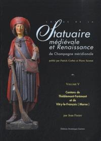 Statuaire médiévale et renaissance de la champagne méridionale - Tome 5, Canton de Thiéblemeont-Farémont et de Vitry-le-François (Marne).pdf
