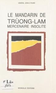 Jean-G. Picard - Le mandarin de Trùong-Lam - Mercenaire insolite.