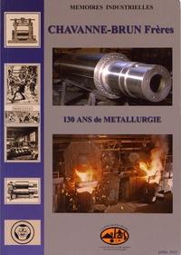 Jean Gabion - Chavanne-Brun Frères - 130 ans de métallurgie.