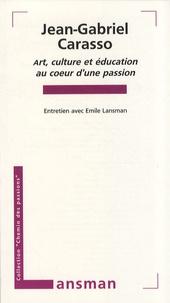 Jean-Gabriel Carasso - Jean-Gabriel Carasso - Art, culture et éducation au coeur d'une passion.