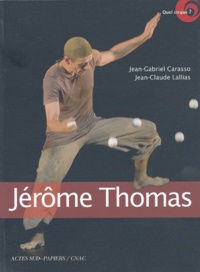 Jérôme Thomas- Jongleur d'âme - Jean-Gabriel Carasso |