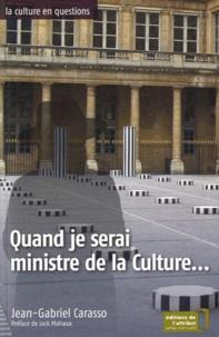 Jean-Gabriel Carasso - Quand je serai ministre de la Culture....