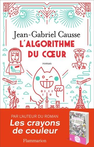 Jean-Gabriel Causse - L'algorithme du coeur.