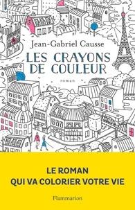 Jean-Gabriel Causse - Les crayons de couleur.