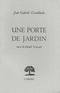 Jean-Gabriel Cosculluela - Une porte de jardin.