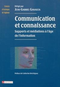 Jean-Gabriel Ganascia - Communication et connaissance - Supports et médiations à l'âge de l'information.